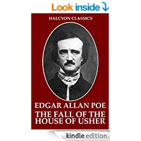 The Fall of the House of Usher and Other Works by Edgar Allan Poe (Unexpurgated Edition) (Halcyon Classics)