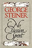 No Passion Spent: Essays 1978-1995 (0300074409) by Steiner, George