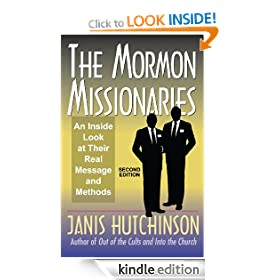 The Mormon Missionaries: An inside look at their real message and methods (Second Edition)