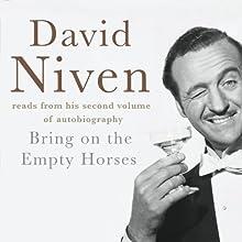 Bring on the Empty Horses   Livre audio Auteur(s) : David Niven Narrateur(s) : David Niven