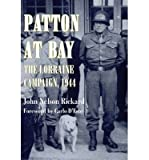 img - for [(Patton at Bay: The Lorraine Campaign, 1944 )] [Author: John Nelson Rickard] [Jun-2004] book / textbook / text book