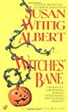 Witches' Bane (China Bayles 2) (0425144062) by Albert, Susan Wittig