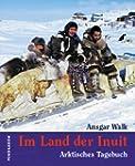 Im Land der Inuit. Arktisches Tagebuc...