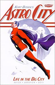 Life in the Big City (Astro City, Vol. 1) by Kurt Busiek