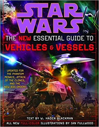 The New Essential Guide to Vehicles and Vessels (Star Wars) written by Haden Blackman