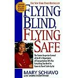 Flying Blind, Fly Safe ~ Mary Schiavo