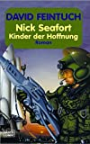 Captain Nick Seafort. Kinder der Hoffnung. Science Fiction Roman. (3404232550) by Feintuch, David