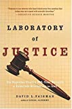 img - for Laboratory of Justice: The Supreme Court's 200-Year Struggle to Integrate Science and the Law book / textbook / text book