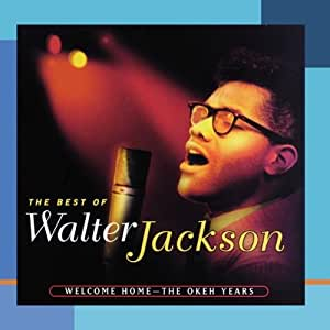 The Best of Walter Jackson: Welcome Home-Okeh Years