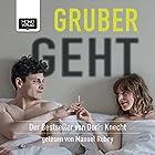 Gruber geht (       ungekürzt) von Doris Knecht Gesprochen von: Manuel Rubey