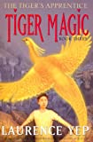 Tiger Magic: The Tiger's Apprentice, Book Three (0060010193) by Yep, Laurence
