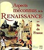 echange, troc Anonyme - Aspect meconnu de la renaissance en ile de France