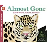 Almost Gone: The World's Rarest Animals (Let's-Read-and-Find-Out Science 2) ~ Steve Jenkins