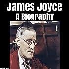 James Joyce: A Biography Hörbuch von Melton Wells Gesprochen von: Neil Reeves