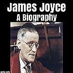 James Joyce: A Biography | Melton Wells