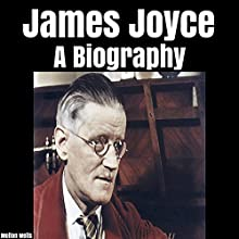 James Joyce: A Biography Audiobook by Melton Wells Narrated by Neil Reeves