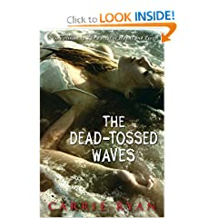 The Dead-Tossed Waves (Forest of Hands and Teeth 2) - Carrie Ryan