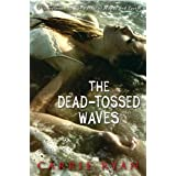 The Dead-Tossed Wavesby Carrie Ryan