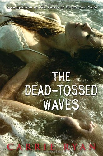 Image of The Dead-Tossed Waves (Forest of Hands and Teeth, Book 2)