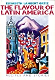 The Flavour of Latin America: Recipes and Stories (1899365192) by Elisabeth Lambert Ortiz