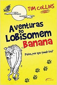 Aventuras do Lobisomem Banana (Em Portugues do Brasil): Tim Collins
