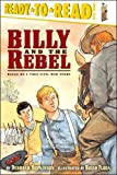 Billy and the Rebel: Based on a True Civil War Story (Ready-to-Reads)