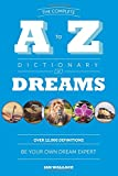 img - for The Complete A to Z Dictionary of Dreams: Be Your Own Dream Expert book / textbook / text book