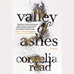 Valley of Ashes (       UNABRIDGED) by Cornelia Read Narrated by Hillary Huber