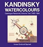 Kandinsky Watercolours: Catalogue Raisonné, 1922-1944 (Kandinsky Watercolours: Catalogue Raisonne) (0801429277) by Barnett, Vivian Endicott