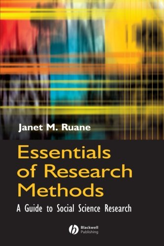 Essentials of Research Methods: A Guide to Social Science...