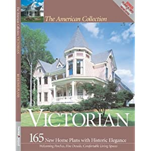 Victorian: 165 New House Plans with Historic Elegance (American Collection)