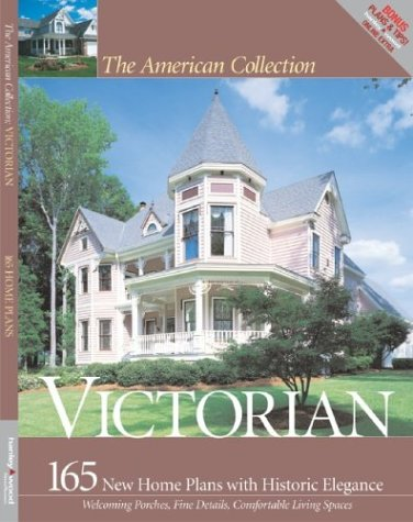 Victorian: 165 New House Plans with Historic Elegance (American Collection) (Historic House Plans compare prices)