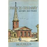 Francis Greenway His Life & Times