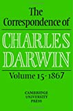 The Correspondence of Charles Darwin: Volume 15, 1867 (052185931X) by Darwin, Charles