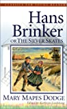 img - for Hans Brinker, the Silver Skates (Classics for Young Readers) (Classics for Young Readers) book / textbook / text book