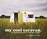 img - for My Cool Caravan: An Inspirational Guide to Retro-Style Caravans book / textbook / text book