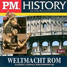 Weltmacht Rom - Teil 1 und 2 (P.M. History) Hörbuch von Ulrich Offenberg Gesprochen von: Achim Höppner