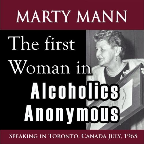 The First Women In Alcoholics Anonymous (Speaking In Toronto, Canada July, 1965)