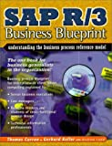 SAP R/3 Business Blueprint: Understanding the Business Process Reference Model (Enterprise Resource Planning Series)
