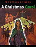 A Christmas Carol: The Play (Dramascripts) (0174325479) by Dickens, Charles