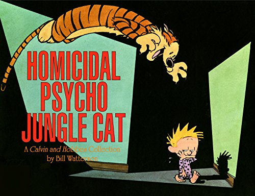 Homicidal Psycho Jungle Cat: A Calvin and Hobbes Collection (Calvin and Hobbes series Book 9) - Bill Watterson