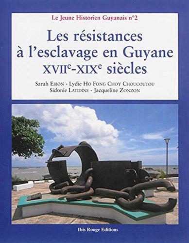 les-resistances-a-lesclavage-en-guyane-xviie-xixe-siecles