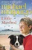 Little Manfred by Morpurgo, Michael (2013) Michael Morpurgo