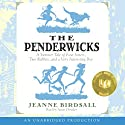 The Penderwicks: A Summer Tale of Four Sisters, Two Rabbits, and a Very Interesting Boy (       UNABRIDGED) by Jeanne Birdsall Narrated by Susan Denaker