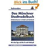 Das Münchner Stadtradelbuch. Radwandern