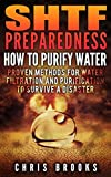 img - for SHTF Preparedness. Water Purification & Filtration (water purification chemical,: water purification drinking, staying hydrated, prepping pantry, water ... water purification, survival handbook) book / textbook / text book