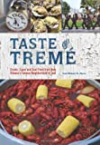 Taste of Tremé: Creole, Cajun, and Soul Food from New Orleans Famous Neighborhood of Jazz