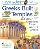 I Wonder Why Greeks Built Temples and Other…