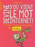 echange, troc Géraldine Smith - Devine d'où vient le mot internet : Et autres origines amusantes des mots