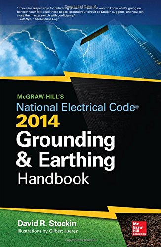 Mcgraw-Hill'S Nec 2014 Grounding And Earthing Handbook